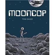 Mooncop by Gauld, Tom, 9781770462540