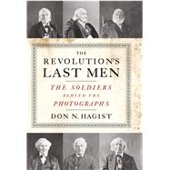 The Revolution's Last Men by Hagist, Don N., 9781594162541