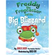 Freddy the Frogcaster and the Big Blizzard by Dean, Janice; Cox, Russ, 9781621572541