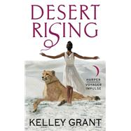 Desert Rising by Grant, Kelley, 9780062382542
