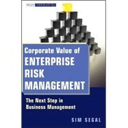 Corporate Value of Enterprise Risk Management : The Next Step in Business Management by Segal, Sim, 9780470882542