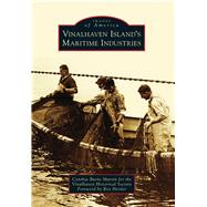 Vinalhaven Island's Maritime Industries by Martin, Cynthia Burns; Vinalhaven Historical Society; Heisler, Roy, 9781467122542
