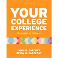 Your College Experience : Strategies for Success by Gardner, John N.; Barefoot, Betsy O., 9780312602543