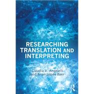 Researching Translation and Interpreting by Angelelli; Claudia, 9780415732543