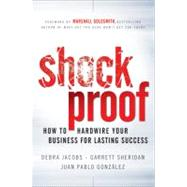 Shockproof : How to Hardwire Your Business for Lasting Success