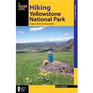 Hiking Yellowstone National Park, 3rd : A Guide to More Than 100 of the Park's Greatest Hiking Adventures by Schneider, Bill, 9780762772544