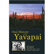 Oral History of the Yavapai by Harrison, Mike; Williams, John; Khera, Sigrid, Ph.D.; Butler, Carolina C., 9780816532544