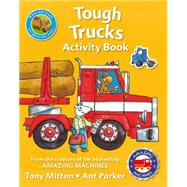 Amazing Machines Tough Trucks Activity Book by Unknown, 9780753472545