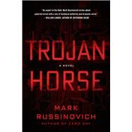 Trojan Horse A Jeff Aiken Novel by Russinovich, Mark; Mitnick, Kevin, 9781250042545