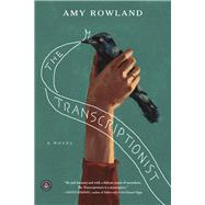 The Transcriptionist by Rowland, Amy, 9781616202545