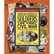African-American Soldiers in the Civil War by Ford, Carin T., 9780766022546