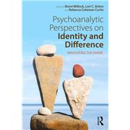 Psychoanalytic Perspectives on Identity and Difference: Navigating the Divide by Willock; Brent, 9781138192546