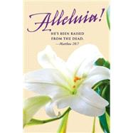 He's Been Raised Lilies Easter Bulletin 2016, Pkg of 50 by Abingdon Press, 9781501802546