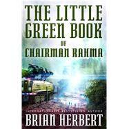 The Little Green Book of Chairman Rahma by Herbert, Brian, 9780765332547