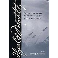 Hope and Mortality: Psychodynamic Approaches to AIDS and HIV by Blechner,Mark, 9781138872547