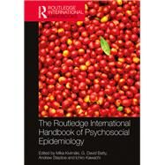 The Routledge International Handbook of Psychosocial Epidemiology by Kivimaki; Mika, 9781138942547