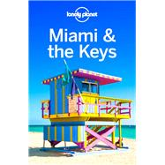 Lonely Planet Miami & the Keys by St. Louis, Regis; St Louis, Regis, 9781786572547