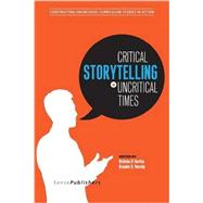 Critical Storytelling in Uncritical Times: Stories Disclosed in a Cultural Foundations of Education Course by Hartlep; Nicholas D.; Hensley, Brandon O., 9789463002547