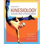 Kinesiology: Scientific Basis of Human Motion by Hamilton, Nancy; Weimar, Wendi; Luttgens, Kathryn, 9780078022548