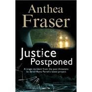 Justice Postponed by Fraser, Anthea, 9780727872548