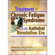 Treatment of Chronic Fatigue Syndrome in the Antiviral Revolution Era: What Does the Research Say? by Patarca-Montero; Roberto, 9780789012548
