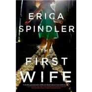 The First Wife by Spindler, Erica, 9781250012548