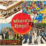 Where's Ringo? Find Him in 20 Pieces of Beatles-Inspired Art by Jackson, Andrew Grant, 9781626862548