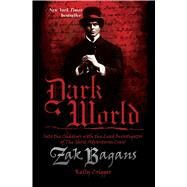 Dark World by Bagans, Zak; Crigger, Kelly, 9781628602548