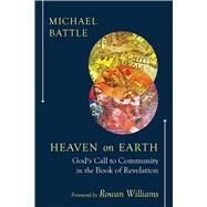 Heaven on Earth by Battle, Michael; Williams, Rowan, 9780664262549