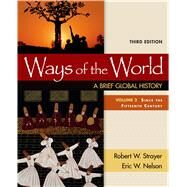 Ways of the World: A Brief Global History, Volume II by Strayer, Robert W.; Nelson, Eric W., 9781319022549