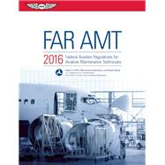FAR-AMT 2016 Federal Aviation Regulations for Aviation Maintenance Technicians by Unknown, 9781619542549