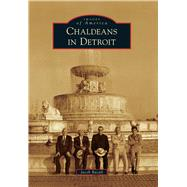 Chaldeans in Detroit by Bacall, Jacob, 9781467112550