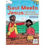 Saul Meets Jesus and Other Bible Stories by Glaser, Rebecca; Ferenc, Bill; Trithart, Emma, 9781506402550