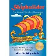 The Shipbuilder by Myrick, Jack, 9781610352550