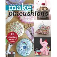 Make Pincushions by C&t Publishing, 9781617452550