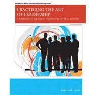 Practicing the Art of Leadership A Problem-Based Approach to Implementing the ISLLC Standards by Green, Reginald Leon, 9780132582551