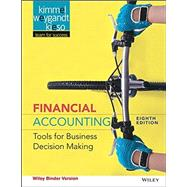 Financial Accounting: Tools for Business DecisionMaking, 8/E by Kimmel, 9781118552551