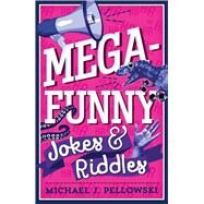 Mega-Funny Jokes & Riddles by Pellowski, Michael J., 9781454922551