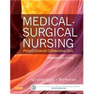 Medical-Surgical Nursing: Patient-Centered Collaborative Care by Ignatavicius, Donna D., R.N.; Workman, M. Linda, Ph. D, R. N.; Blair, Meg, Ph. D. , R. N. (CON); Rebar, Cherie, Ph. D. , R. N. (CON), 9781455772551