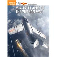 MiG-17/19 Aces of the Vietnam War by Toperczer, István; Laurier, Jim, 9781472812551