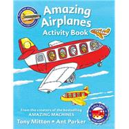Amazing Machines Amazing Airplanes Activity book by Unknown, 9780753472552