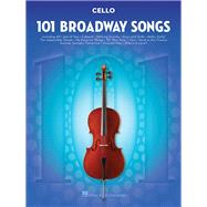 101 Broadway Songs for Cello by Hal Leonard Corp., 9781495052552
