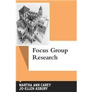 Focus Group Research by Carey,Martha Ann, 9781611322552