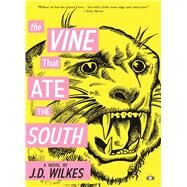 The Vine That Ate the South by Wilkes, J.D., 9781937512552