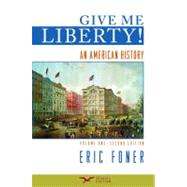 Give Me Liberty!: An American History: To 1877, Seagull Edition by Foner, Eric, 9780393932553