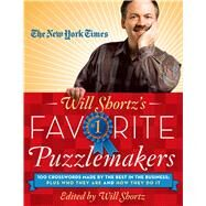 The New York Times Will Shortz's Favorite Puzzlemakers 100 Crosswords Made By the Best in the Business; Plus Who They Are and How They Do It by Unknown, 9781250032553