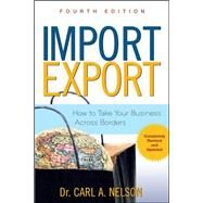 Import/Export: How to Take Your Business Across Borders by Nelson, Carl, 9780071482554