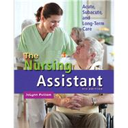 The Nursing Assistant Acute, Subacute, and Long-Term Care by Pulliam, JoLynn, 9780132622554