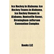Ice Hockey in Alabama by , 9781158672554