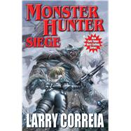 Monster Hunter Siege by Correia, Larry, 9781481482554
